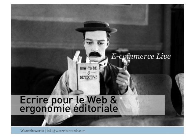 E-commerce Live  Ecrire pour le Web & ergonomie éditoriale Wearethewords | info@wearethewords.com