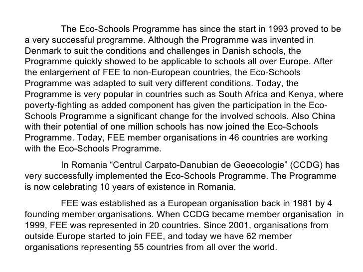 The Eco-Schools Programme has since the start in 1993 proved to be a very successful programme. Although the Programme was...