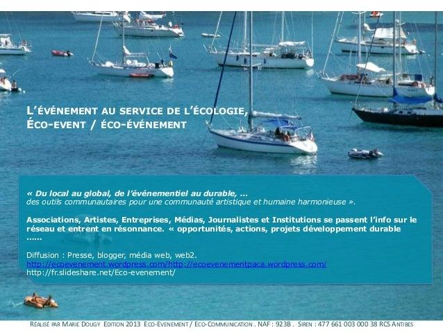 L'ÉVÉNEMENT AU SERVICE DE L'ÉCOLOGIE,ÉCO-EVENT / ÉCO-ÉVÉNEMENT« Du local au global, de l'événementiel au durable, …des out...
