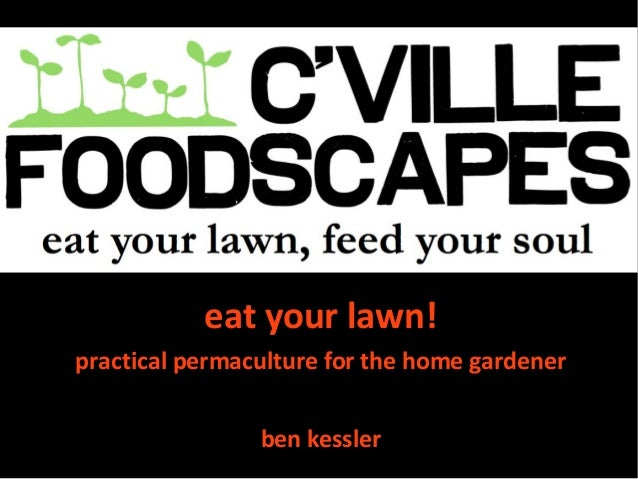 eat your lawn!practical permaculture for the home gardenerben kessler