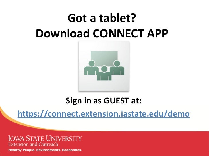 Got a tablet?    Download CONNECT APP            Sign in as GUEST at:https://connect.extension.iastate.edu/demo