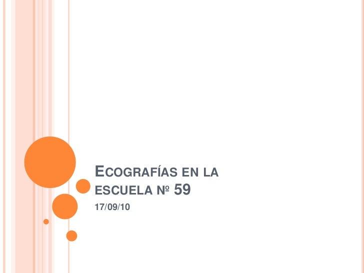 Ecografías en la escuela nº 59<br />17/09/10<br />