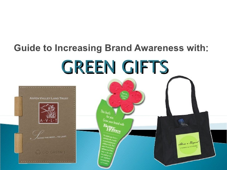 Guide to Increasing Brand Awareness with : GREEN GIFTS