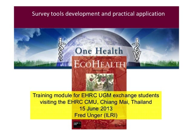 Surveytoolsdevelopmentandpracticalapplication  FredUnger Vet. Epidemiologist  ILRI  Training module for EHRC UGM ex...