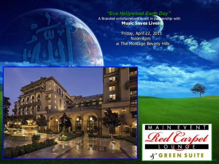 """ Eco Hollywood Earth Day ""  A Branded entertainment event in partnership with  Music Saves Lives® Friday, April 22, 2011 ..."