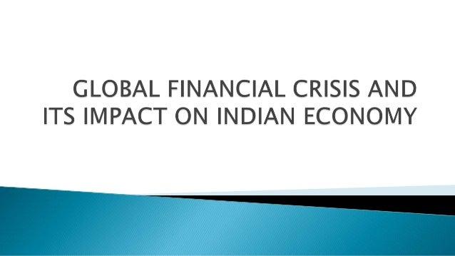 GLOBAL FINANCIAL CRISIS & IMPACT ON INDIAN ECONOMY