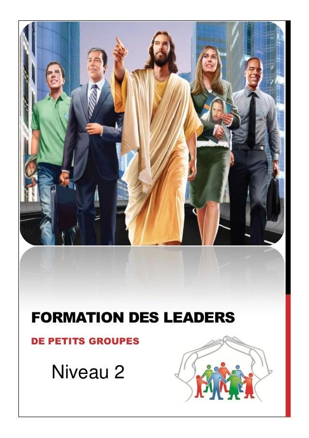 FORMATION DES LEADERS DE PETITS GROUPES Niveau 2