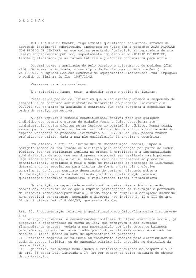 D E C I S Ã O PRISCILA KRAUSE BRANCO, regularmente qualificada nos autos, através de advogado legalmente constituído, ingr...
