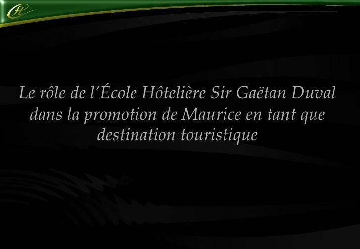 Le rôle de l'École Hôtelière Sir Gaëtan Duval dans la promotion de Maurice en tant que destination touristique