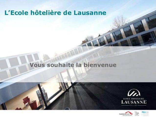 Vous souhaite la bienvenue L'Ecole hôtelière de Lausanne