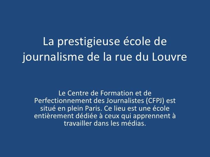 La prestigieuse école de journalisme de la rue du Louvre<br />Le Centre de Formation et de Perfectionnement des Journalist...
