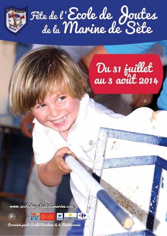 Parrainée par le Crédit Maritime de la Méditerranée www.ecoledejoutesdelamarine.com