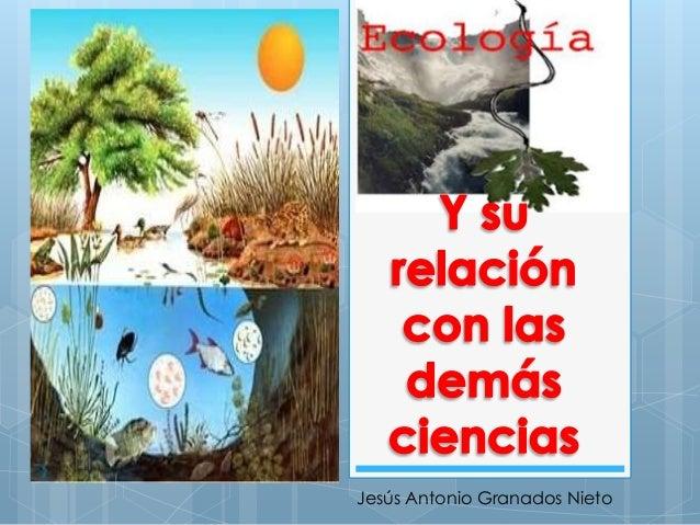 Ecolog a y su relaci n con otras ciencias for En una relacion con facebook