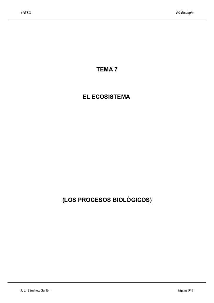 4º ESO                                              IV) Ecología                                 TEMA 7                   ...