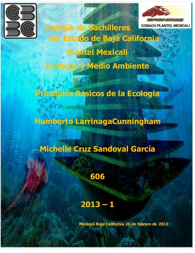 Colegio de Bachilleres   del Estado de Baja California        Plantel Mexicali  Ecología y Medio AmbientePrincipios Básico...