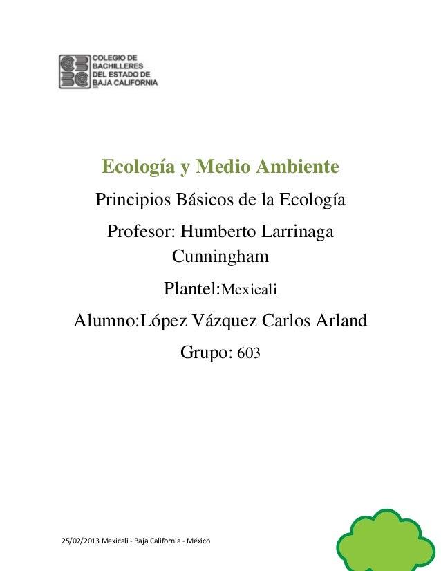 Ecología y Medio Ambiente          Principios Básicos de la Ecología              Profesor: Humberto Larrinaga            ...