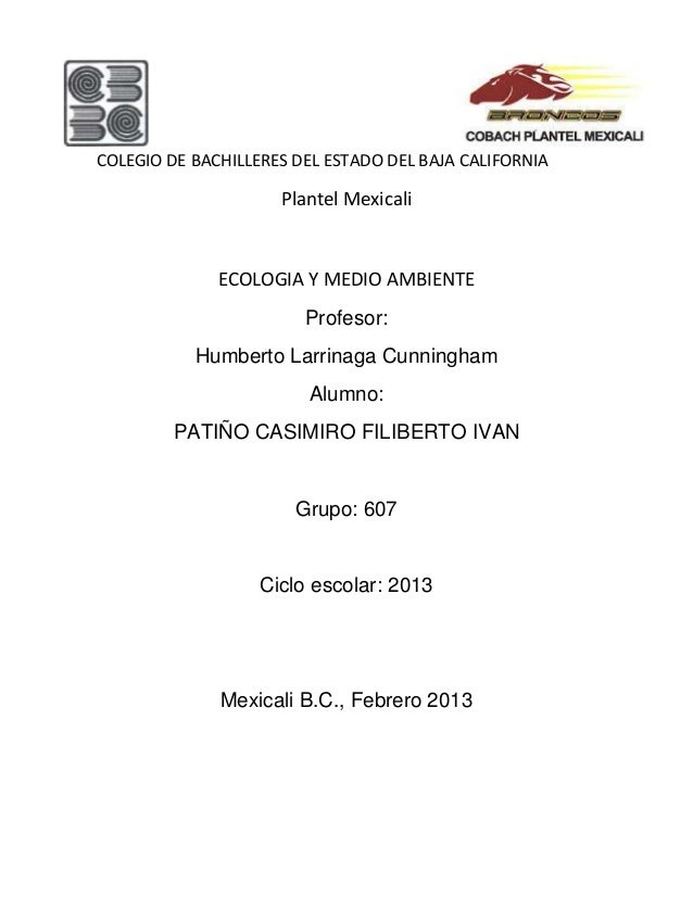COLEGIO DE BACHILLERES DEL ESTADO DEL BAJA CALIFORNIA                     Plantel Mexicali              ECOLOGIA Y MEDIO A...