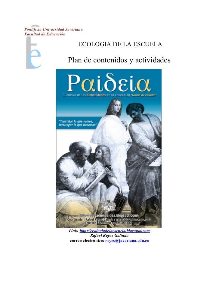 Pontificia Universidad JaverianaFacultad de Educación                             ECOLOGIA DE LA ESCUELA                  ...
