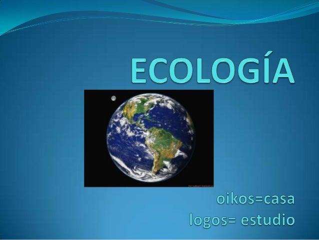 DEFINICIÓN DE ECOLOGÍA Es la ciencia que estudia las condiciones de existencia de los seres vivos y las interrelaciones ...
