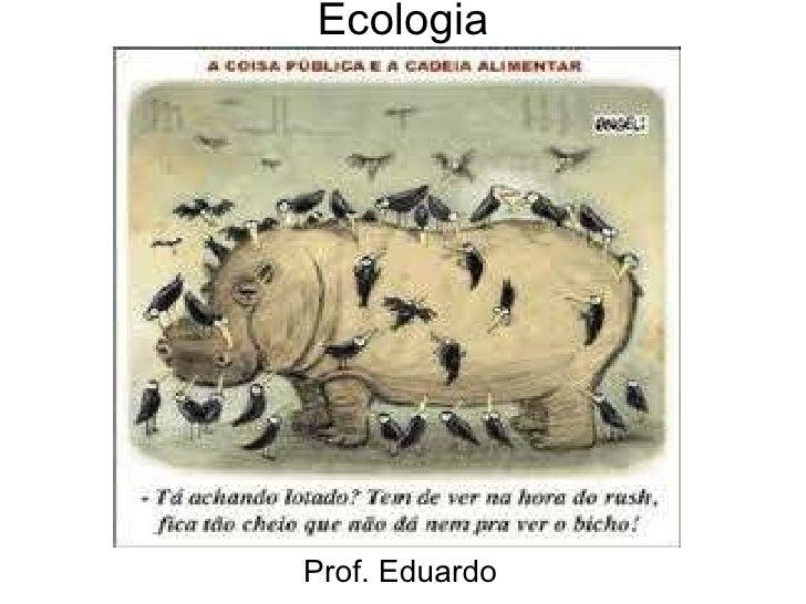 Ecologia Prof. Eduardo