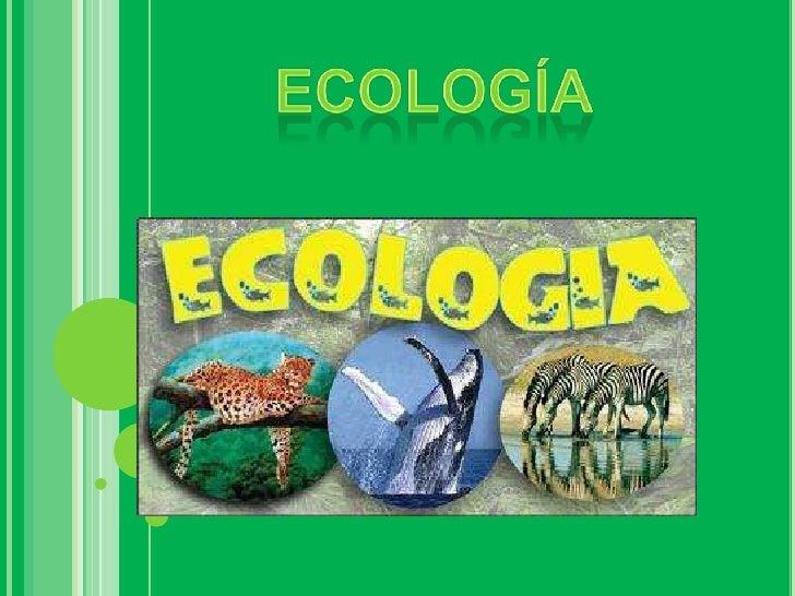 ecología <br />