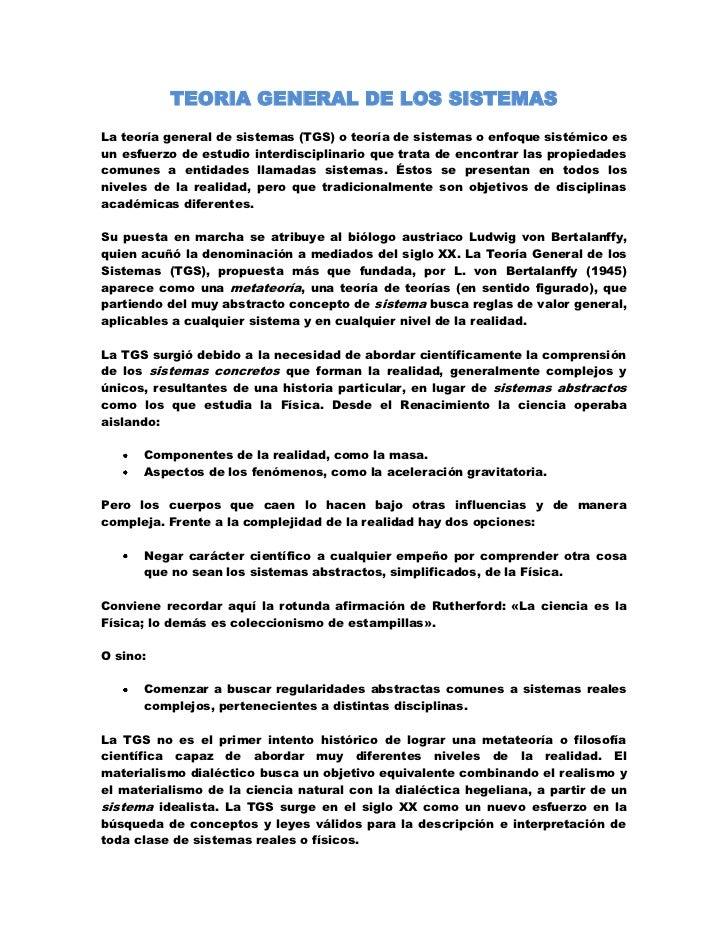 TEORIA GENERAL DE LOS SISTEMAS<br />La teoría general de sistemas (TGS) o teoría de sistemas o enfoque sistémico es un esf...
