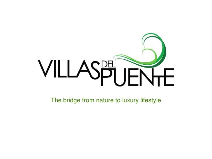 The bridge from nature to luxury lifestyle<br />