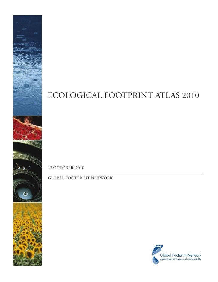 ECOLOGICAL FOOTPRINT ATLAS 201013 OCTOBER, 2010GLOBAL FOOTPRINT NETWORK