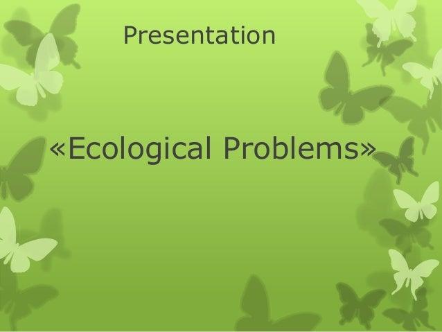 Presentation  «Ecological Рroblems»