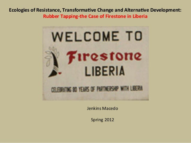 Ecologies of Resistance, Transformative Change and Alternative Development: The Case of Rubber Tapping in Liberia