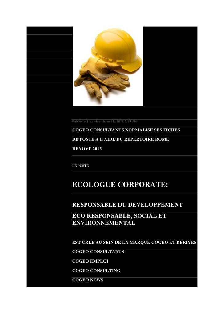 Mon blogCOGEO CONSULTANTS RECRUTE UN ECOLOGUEPublié le Thursday, June 21, 2012 6:29 AMCOGEO CONSULTANTS NORMALISE SES FICH...