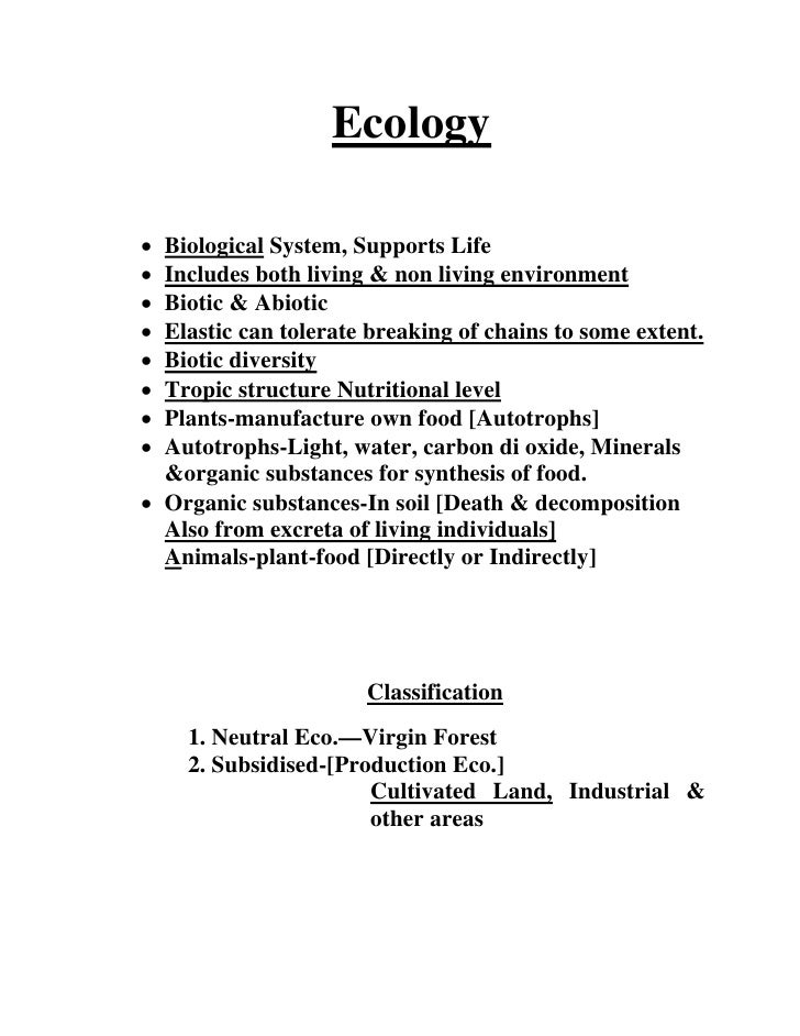 Ecology  • Biological System, Supports Life • Includes both living & non living environment • Biotic & Abiotic • Elastic c...