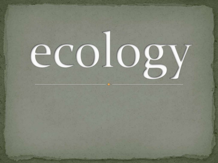 ecology<br />