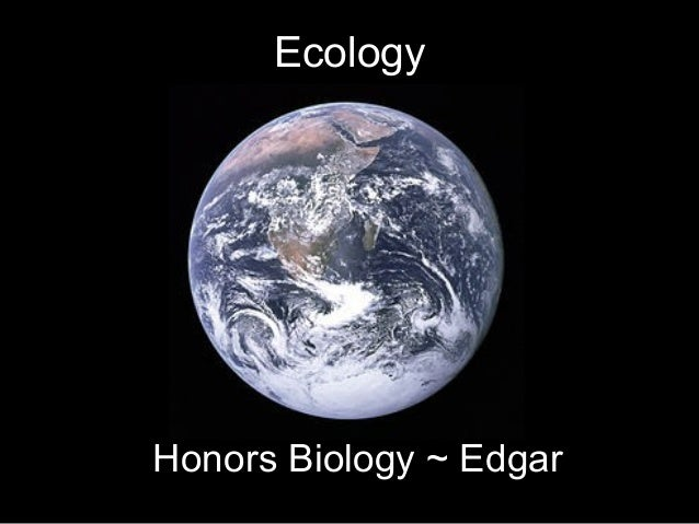 Honors Biology ~ Ecology 1314