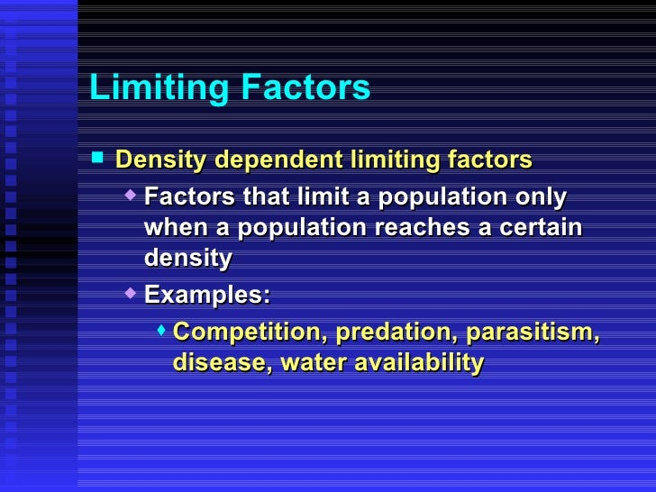 Density Independent Limiting Factor Examples Limiting Factors Density