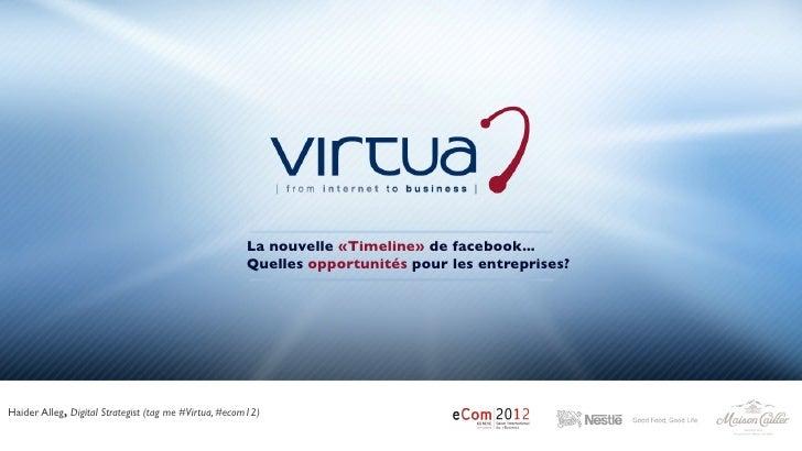 La nouvelle «Timeline» de facebook...                                                      Quelles opportunités pour les e...