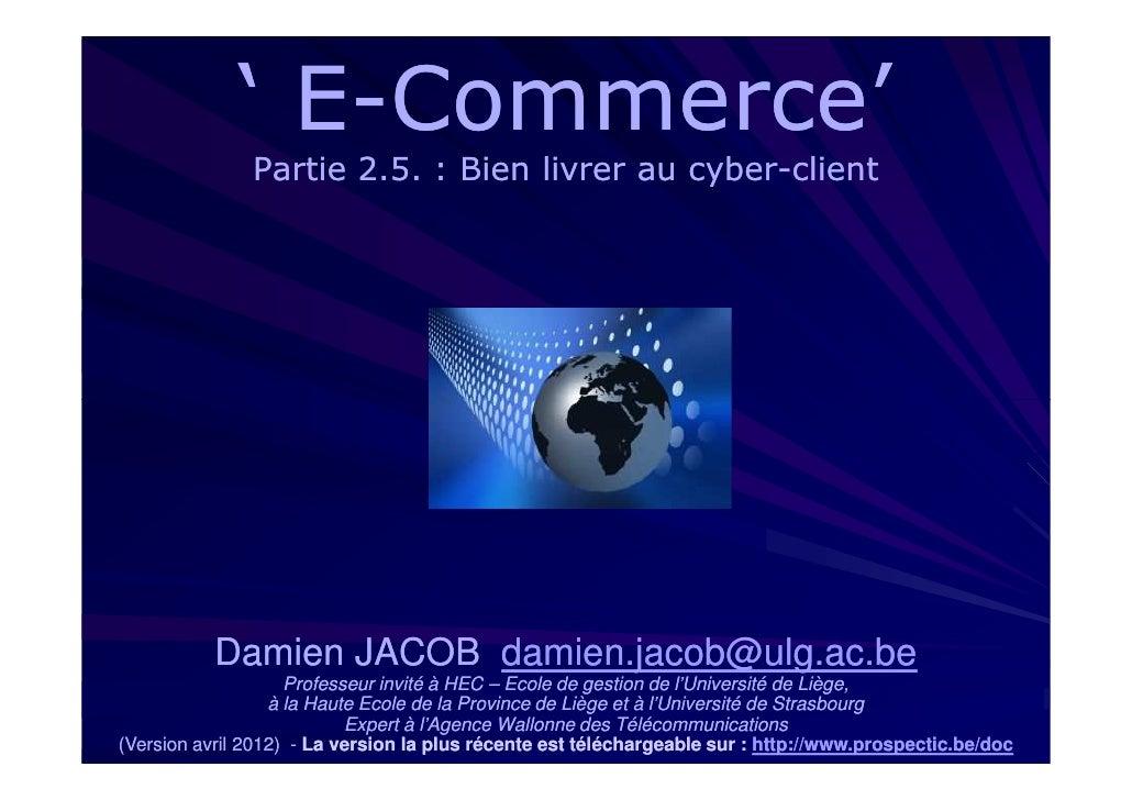 ' E-Commerce'               E-               Partie 2.5. : Bien livrer au cyber-client                                    ...