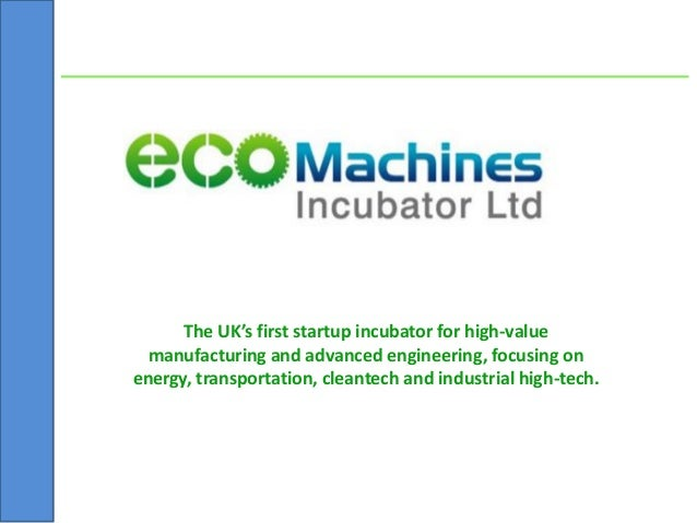 The UK's first startup incubator for high-value manufacturing and advanced engineering, focusing on energy, transportation...