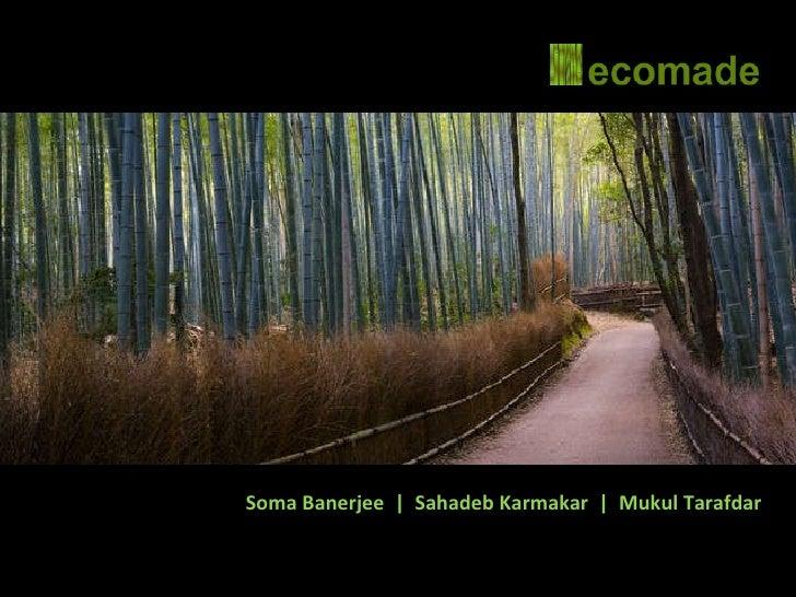 Soma Banerjee  |  Sahadeb Karmakar  |  Mukul Tarafdar
