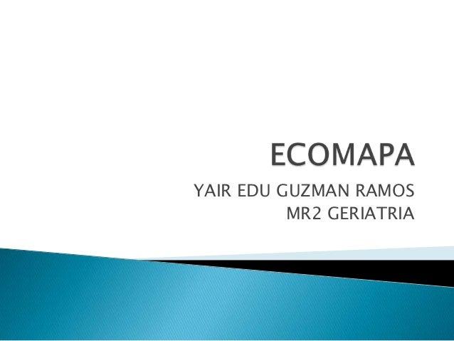 YAIR EDU GUZMAN RAMOS          MR2 GERIATRIA