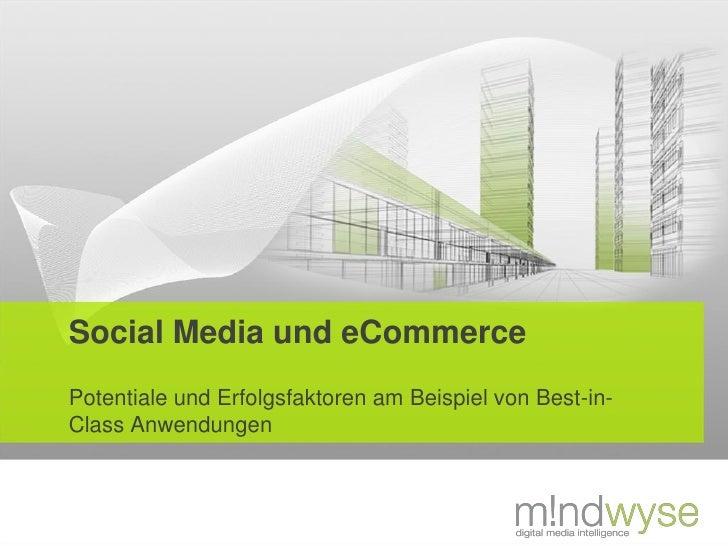 Social Media und eCommerce Potentiale und Erfolgsfaktoren am Beispiel von Best-in- Class Anwendungen