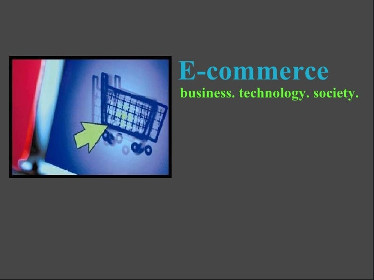 E-commerce  business. technology. society.