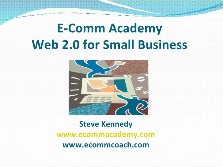 Ecomm Academy - Web 2.0 for Small Business