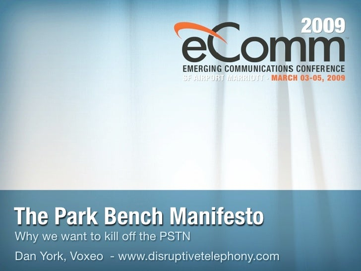 The Park Bench Manifesto: Why We Want to Kill Off the PSTN