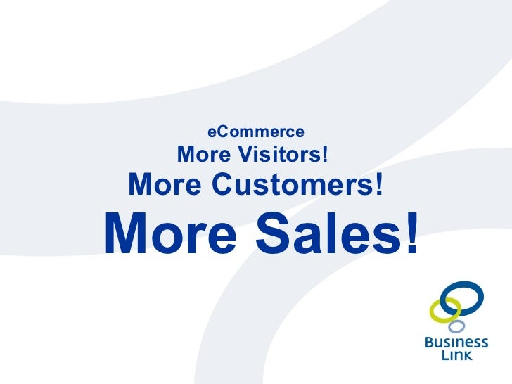 eCommerce - More Visitors, More Customers, More Sales