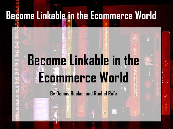 Become Linkable in the Ecommerce World