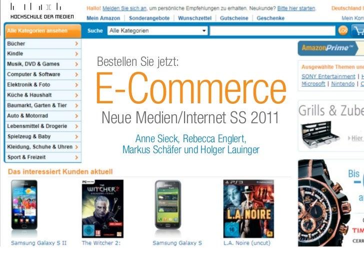Bestellen Sie jetzt:    E-Commerce       Neue Medien/Internet SS 2011                    Anne Sieck, Rebecca Englert,     ...