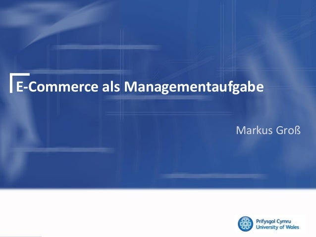 E-Commerce als ManagementaufgabeMarkus Groß