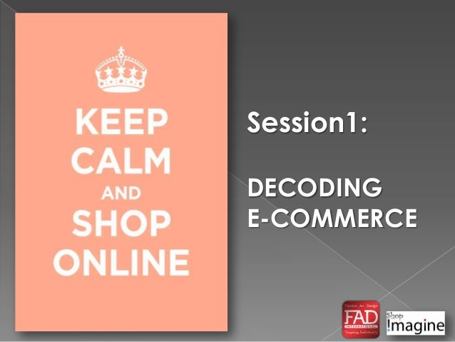 Session1: DECODING E-COMMERCE