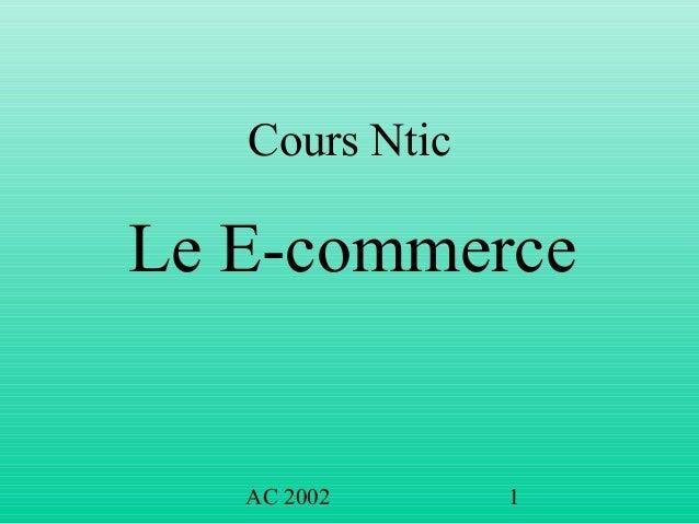 AC 2002 1 Cours Ntic Le E-commerce